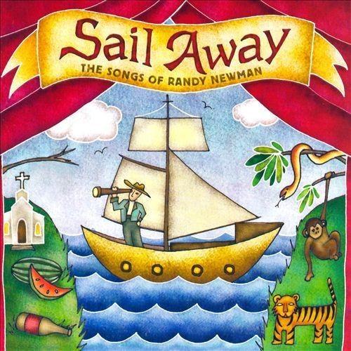 Sail Away: The Songs of Randy Newman [CD]