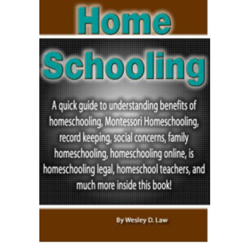 Home Schooling: A quick guide to understanding benefits of homeschooling, Montessori Homeschooling, record keeping, social concerns, family homeschooling, homeschooling online, is homeschooling legal, home school teachers, and much more inside this book!
