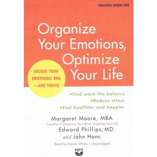 Organize Your Emotions, Optimize Your Life : Decode Your Emotional Dna-and Thrive (MP3-CD) (Margaret