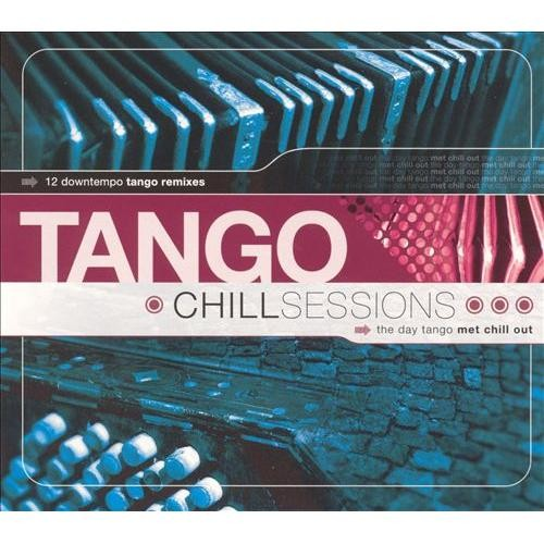 Tango Chill Sessions [CD]