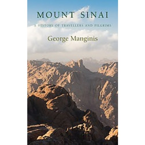 Mount Sinai: A History of Travellers and Pilgrims (Hardcover)