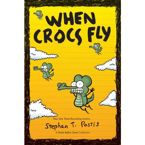 When Crocs Fly: A Pearls Before Swine Collection