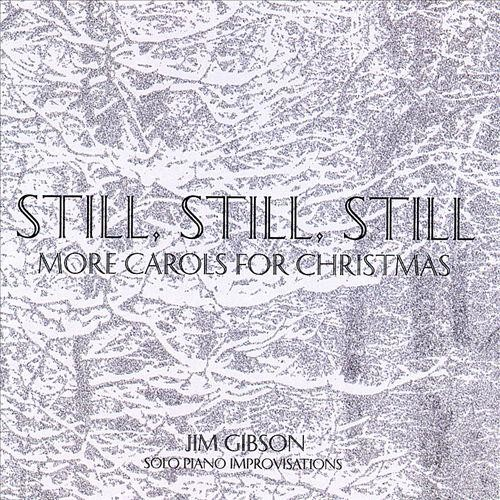 Still, Still, Still: More Carols for Christmas [CD]