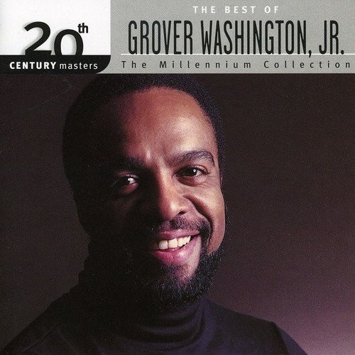 20th Century Masters - The Millennium Collection: The Best of Grover Washington, Jr. [CD]