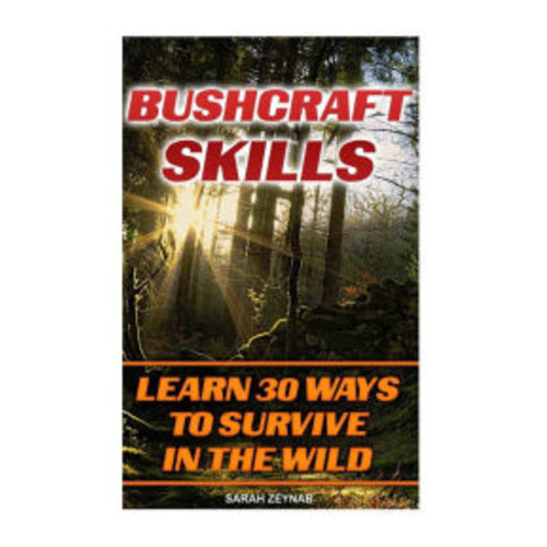 Bushcraft Skills Learn 30 Ways To Survive In The Wilderness: Bushcraft, Bushcraft Outdoor Skills, Bushcraft Carving, Bushcraft Cooking, Bushcraft Item, Bushcraft Survival, Bushcraft Basics