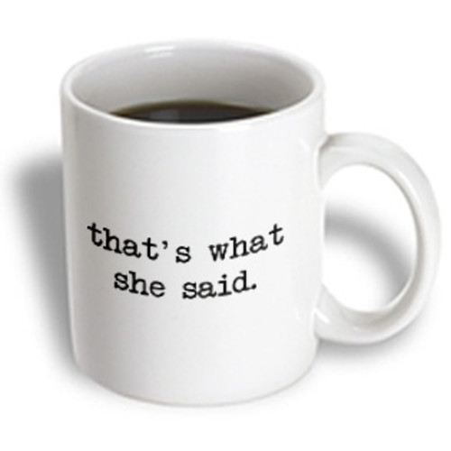 3dRose - Mark Andrews ZeGear Cool - Thats What She Said - 11 oz mug