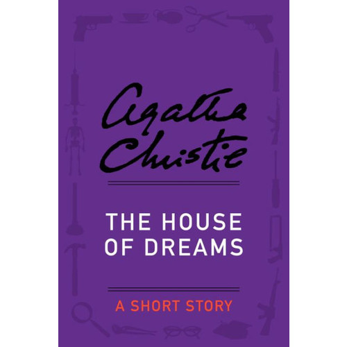 The House of Dreams: A Short Story
