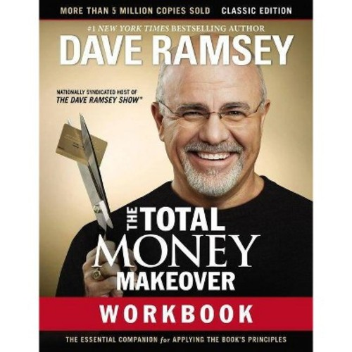 Total Money Makeover Workbook : A Proven Plan for Financial Fitness: Classic Edition (Paperback) (Dave