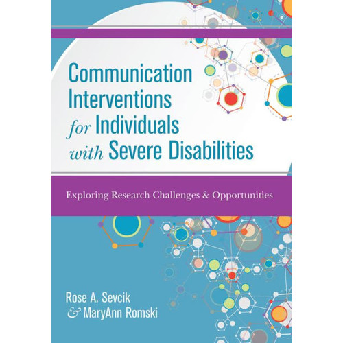 Communication Interventions for Individuals with Severe Disabilities / Edition 2