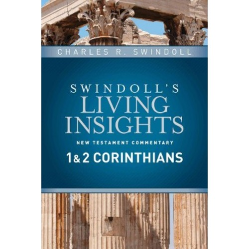 Swindoll's Living Insights New Testament Commentary: 1 & 2 Corinthians (Hardcover)