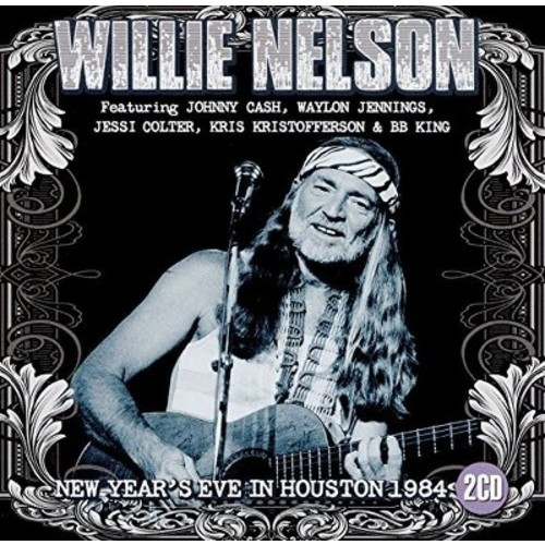 Willie Nelson - New Year's Eve in Houston: 1984