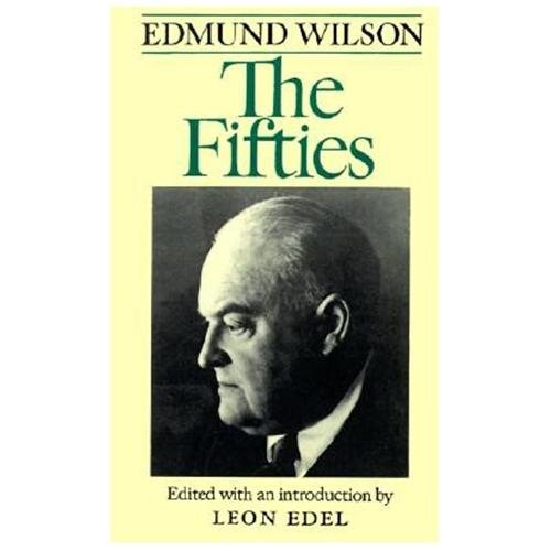 The Fifties: From Notebooks and Diaries of the Period From Notebooks and Diaries of the Period