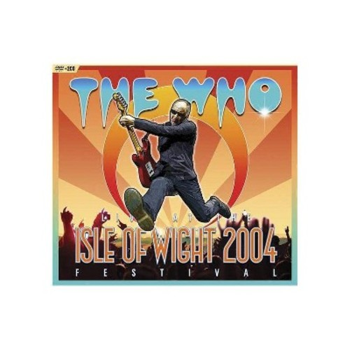 The Who: Live at the Isle of Wight 2004 Festival [DVD]