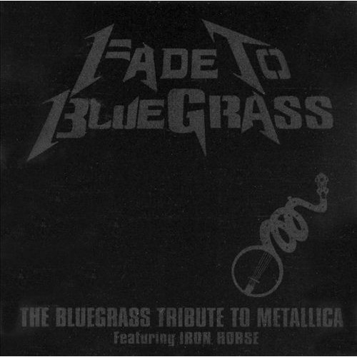 Fade To Bluegrass: Bluegrass Tribute To