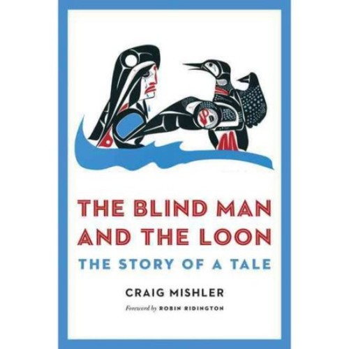 The Blind Man and the Loon : The Story of a Tale