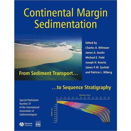 Continental Margin Sedimentation: From Sediment Transport to Sequence Stratigraphy / Edition 1