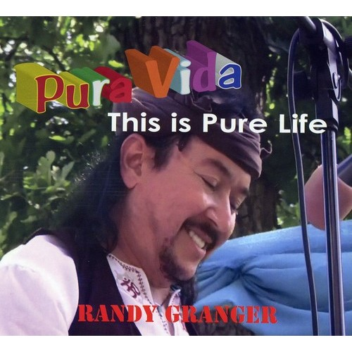 Randy Granger - Pura Vida This Is Pure Life [CD]