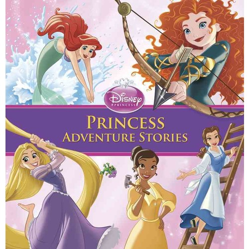 Disney Princess: Princess Adventure Stories