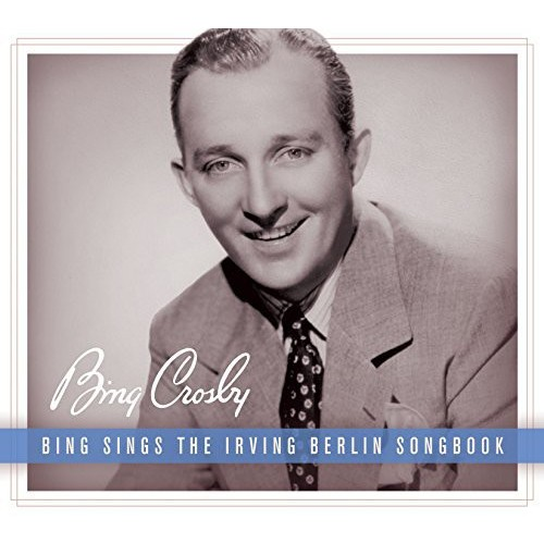 Bing Crosby - Bing Sings the Irving Berlin Songbook [CD]