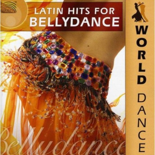 World Dance: Latin Hits for Bellydance [CD]