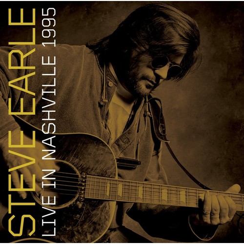 Steve Earle - Live In Nashville 1995