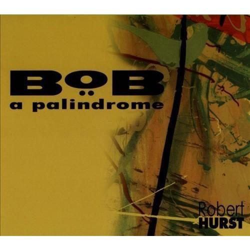 Bob: A Palindrome [CD]