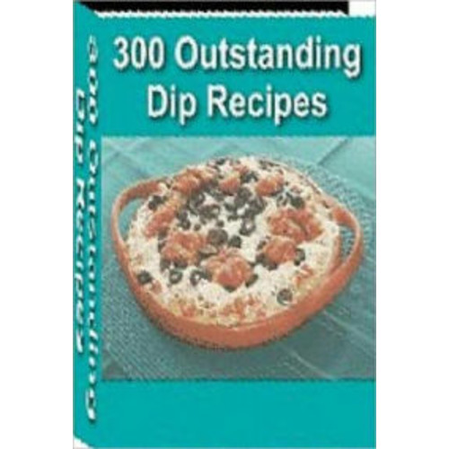 Quick and Easy Cooking Recipes - 300 Outstanding Dig Recipes - you will find dips for almost every kind of food that you can think about dipping