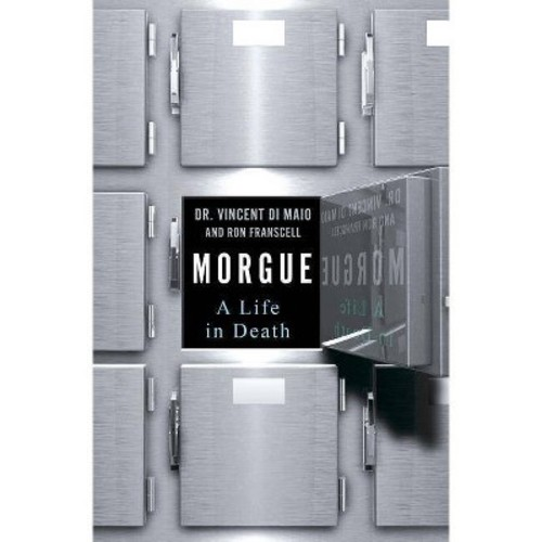 Morgue: A Life in Death (Hardcover)