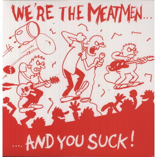 We're the Meatmen...And You Suck! [LP] - VINYL