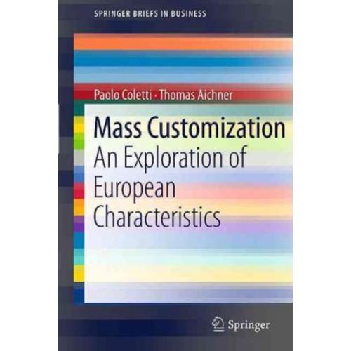 Mass Customization: An Exploration of European Characteristics (SpringerBriefs in Business)