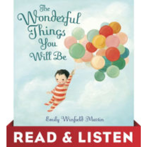 The Wonderful Things You Will Be: Read & Listen Edition