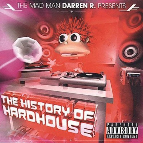 History Of Hard House (Explicit Version)