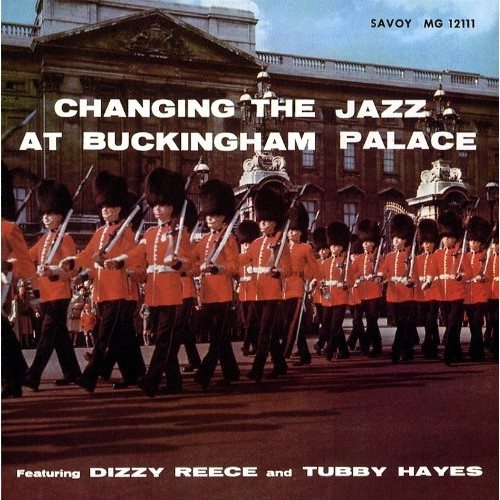 Changing the Jazz at Buckingham Palace [CD]