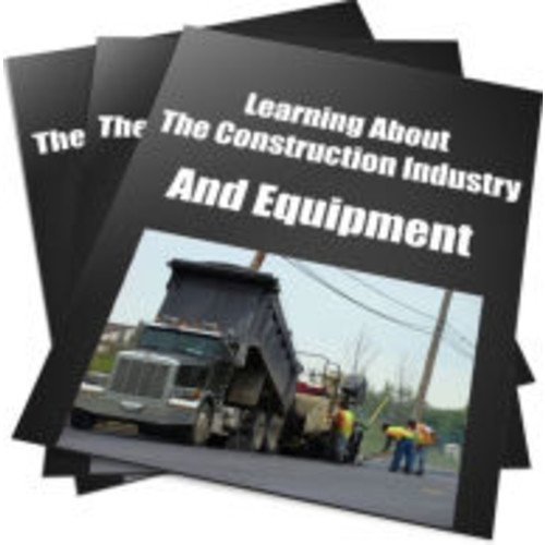 Learning About The Construction Industry And Equipment