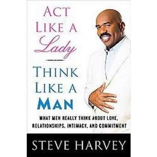 Act Like a Lady, Think Like a Man (Hardcover) by Steve Harvey