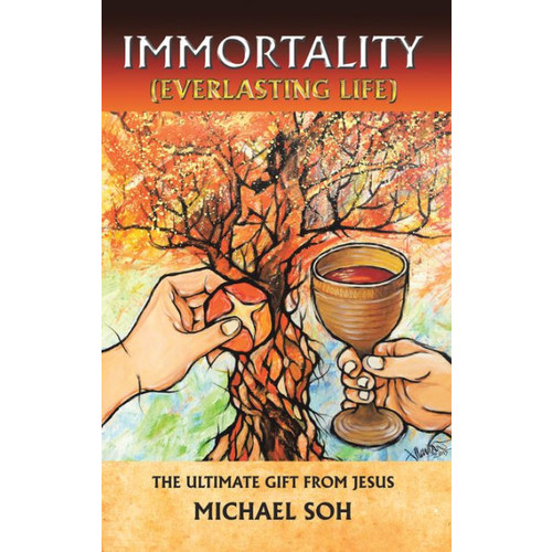Immortality (Everlasting Life): The Ultimate Gift from Jesus Christ