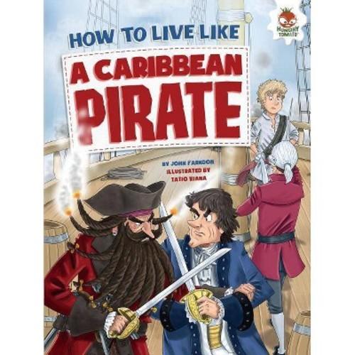 How to Live Like a Caribbean Pirate (Reprint) (Paperback) (John Farndon)