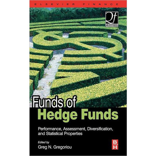 Funds of Hedge Funds: Performance, Assessment, Diversification, and Statistical Properties