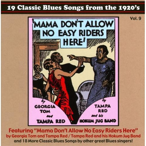 19 Classic Blues Songs From the 1920's, Vol. 9: Mama Don't Allow No Easy Riders Here [CD]