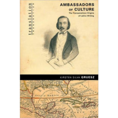 Ambassadors of Culture: The Transamerican Origins of Latino Writing / Edition 1