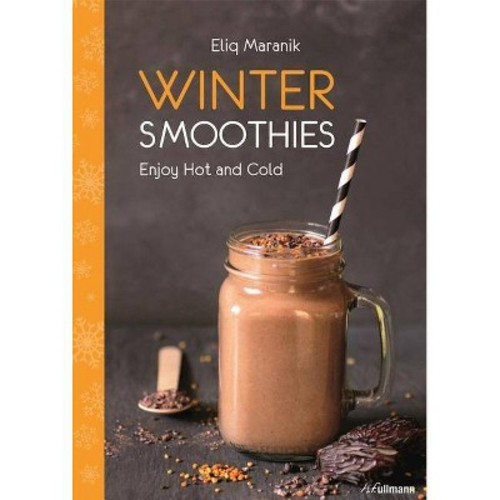 Winter Smoothies: Enjoy Hot and Cold (Paperback)