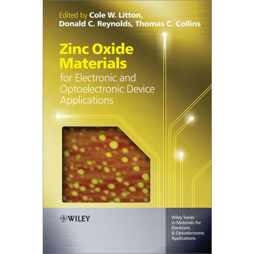 Zinc Oxide Materials for Electronic and Optoelectronic Device Applications / Edition 1