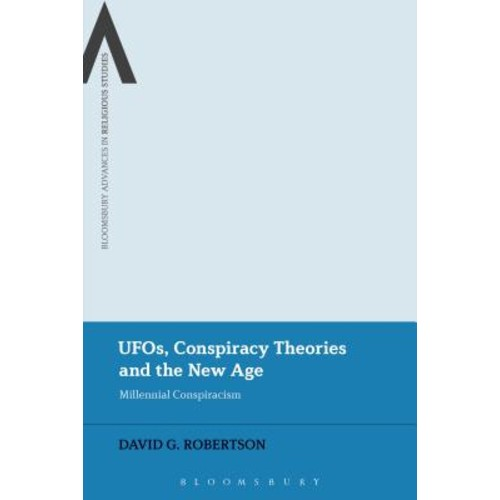 UFOs, Conspiracy Theories and the New Age: Millennial Conspiracism