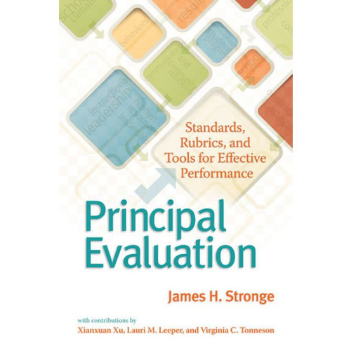 Principal Evaluation: Standards, Rubrics, and Tools for Effective Performance