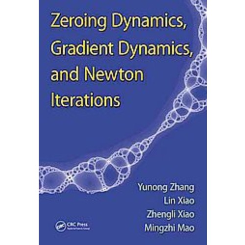 Zeroing Dynamics, Gradient Dynamics, and Newton Iterations (Hardcover)