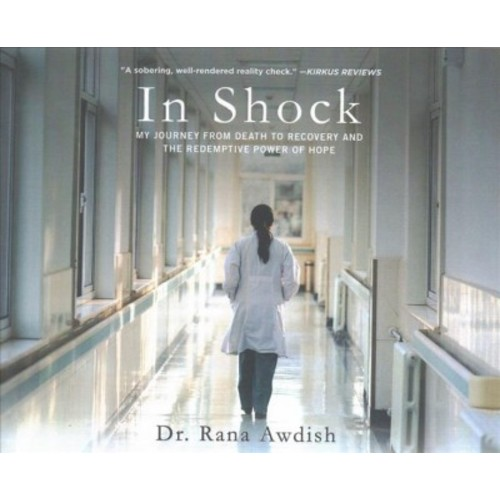 In Shock : My Journey from Death to Recovery and the Redemptive Power of Hope (Unabridged) (CD/Spoken