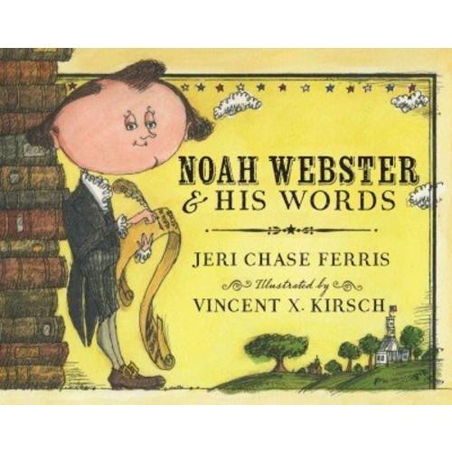 Noah Webster & His Words Noah Webster & His Words