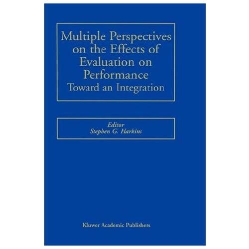 Multiple Perspectives on the Effects of Evaluation on Performance: Toward an Integration Harkins, Stephen G.