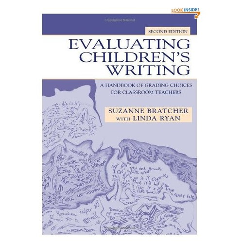 Evaluating Children's Writing: A Handbook of Grading Choices for Classroom Teachers