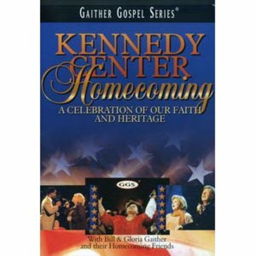 Kennedy Center Homecoming With Bill & Gloria Gaither and Their Homecoming Friends DD5.1/2